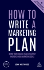 How to Write a Marketing Plan : Define Your Strategy, Plan Effectively and Reach Your Marketing Goals - eBook
