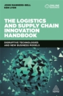 The Logistics and Supply Chain Innovation Handbook : Disruptive Technologies and New Business Models - Book