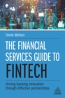 The Financial Services Guide to Fintech : Driving Banking Innovation Through Effective Partnerships - eBook