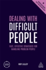 Dealing with Difficult People : Fast, Effective Strategies for Handling Problem People - Book