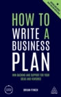 How to Write a Business Plan : Win Backing and Support for Your Ideas and Ventures - eBook