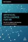 Artificial Intelligence for HR : Use AI to Support and Develop a Successful Workforce - Book