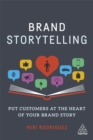 Brand Storytelling : Put Customers at the Heart of Your Brand Story - Book