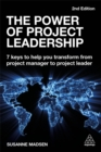 The Power of Project Leadership : 7 Keys to Help You Transform from Project Manager to Project Leader - Book