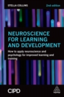 Neuroscience for Learning and Development : How to Apply Neuroscience and Psychology for Improved Learning and Training - eBook
