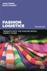 Fashion Logistics : Insights into the Fashion Retail Supply Chain - Book