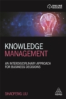 Knowledge Management : An Interdisciplinary Approach for Business Decisions - Book