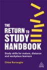 The Return to Study Handbook : Study Skills for Mature, Distance, and Workplace Learners - Book