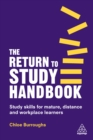 The Return to Study Handbook : Study Skills for Mature, Distance, and Workplace Learners - eBook
