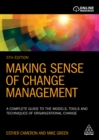 Making Sense of Change Management : A Complete Guide to the Models, Tools and Techniques of Organizational Change - eBook