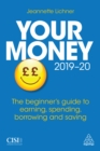 Your Money 2019-20 : The Beginner's Guide to Earning, Spending, Borrowing and Saving - eBook
