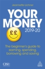 Your Money 2019-20 : The Beginner's Guide to Earning, Spending, Borrowing and Saving - Book