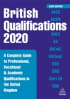 British Qualifications 2020 : A Complete Guide to Professional, Vocational and Academic Qualifications in the United Kingdom - Book