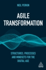 Agile Transformation : Structures, Processes and Mindsets for the Digital Age - eBook
