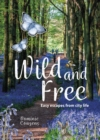 Wild & Free : Easy Escapes from city life - Book