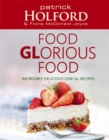 Food GLorious Food : Incredibly delicious low-GL recipes - Book