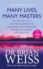 Many Lives, Many Masters : The true story of a prominent psychiatrist, his young patient and the past-life therapy that changed both their lives - Book