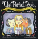 The Period Book : Everything you don't want to ask (but need to know) - Book