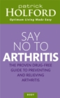 Say No To Arthritis : How to prevent, arrest and reverse arthritis and muscle pain - Book