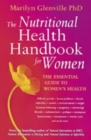 The Nutritional Health Handbook For Women : The essential guide to women's health - Book