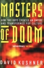 Masters of Doom : How Two Guys Created an Empire and Transformed Pop Culture - Book