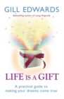 Life Is A Gift : The secrets to making your dreams come true - Book
