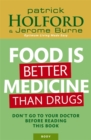 Food Is Better Medicine Than Drugs : Don't go to your doctor before reading this book - Book