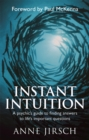 Instant Intuition : A psychic's guide to finding answers to life's important questions - Book