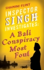 Inspector Singh Investigates: A Bali Conspiracy Most Foul : Number 2 in series - Book