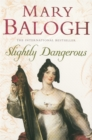 Slightly Dangerous : Number 8 in series - Book