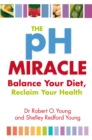 The Ph Miracle : Balance Your Diet, Reclaim Your Health - Book