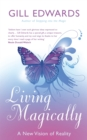 Living Magically : A new vision of reality - Book