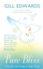 Pure Bliss : The art of living in soft time - Book