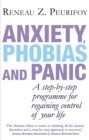 Anxiety, Phobias And Panic : A step-by-step programme for regaining control of your life - Book