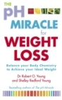 The Ph Miracle For Weight Loss : Balance Your Body Chemistry, Achieve Your Ideal Weight - Book