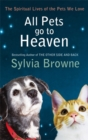 All Pets Go To Heaven : The spiritual lives of the animals we love - Book