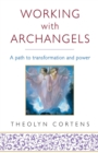 Working With Archangels : Your path to transformation and power - Book