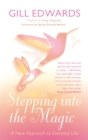 Stepping Into The Magic : A new approach to everyday life - Book