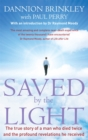 Saved By The Light : The true story of a man who died twice and the profound revelations he received - Book