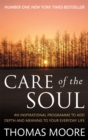 Care Of The Soul : An inspirational programme to add depth and meaning to your everyday life - Book