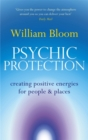Psychic Protection : Creating positive energies for people and places - Book