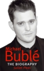Michael Buble : The biography - Book
