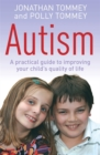 Autism : A practical guide to improving your child's quality of life - Book