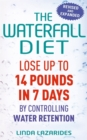 The Waterfall Diet : Lose up to 14 pounds in 7 days by controlling water retention - Book