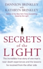 Secrets Of The Light : The incredible true story of one man's near-death experiences and the lessons he received from the other side - Book