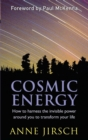 Cosmic Energy : How to harness the invisible power around you to transform your life - Book