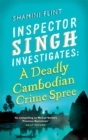 Inspector Singh Investigates: A Deadly Cambodian Crime Spree : Number 4 in series - Book