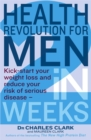 Health Revolution For Men : Kick-start your weight loss and reduce your risk of serious disease - in 2 weeks - Book