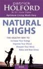 Natural Highs : The healthy way to increase your energy, improve your mood, sharpen your mind, relax and beat stress - Book