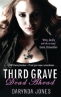 Third Grave Dead Ahead : Number 3 in series - Book